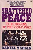 img - for Shattered Peace: The Origins of the Cold War book / textbook / text book