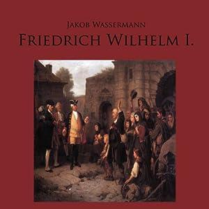 Friedrich Wilhelm I. Hörbuch