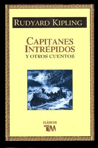 Capitanes Intrepidos y Otros Cuentos - Rudyard Kipling