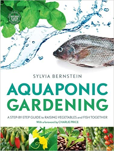 Aquaponic Gardening: A Step-by-Step Guide to Raising