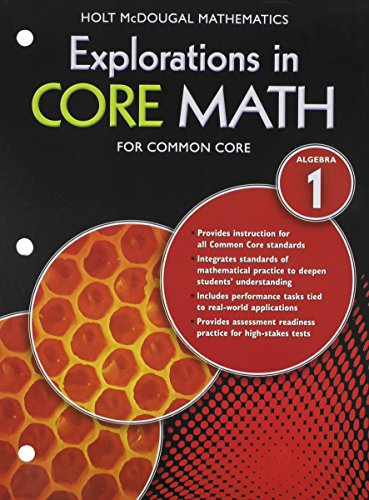 Explorations in Core Math: Common Core Student Edition (Softcover) Algebra 1 2014