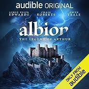 Albion: The Legend of Arthur: An Audible Original Drama