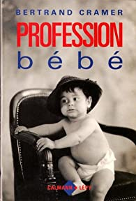 Profession bébé par Bertrand Cramer