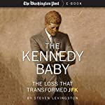 The Kennedy Baby: The Loss that Transformed JFK |  The Washington Post,Steven Levingston