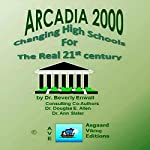 ARCADIA: Changing High Schools for the Real 21st Century | Beverly Enwall