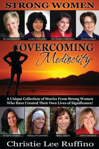 Overcoming Mediocrity: Strong Women (Volume 3)