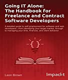 Read Online Going IT Alone: The Handbook for Freelance and Contract Software Developers PDF