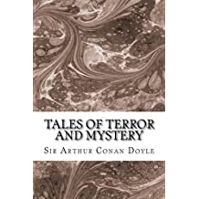 Tales Of Terror And Mystery: (Sir Arthur Conan Doyle Classics Collection)