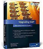 Upgrading SAP : The Comprehensive Guide, Vanstechelman, Bert and Mergaerts, Mark, 1493210157