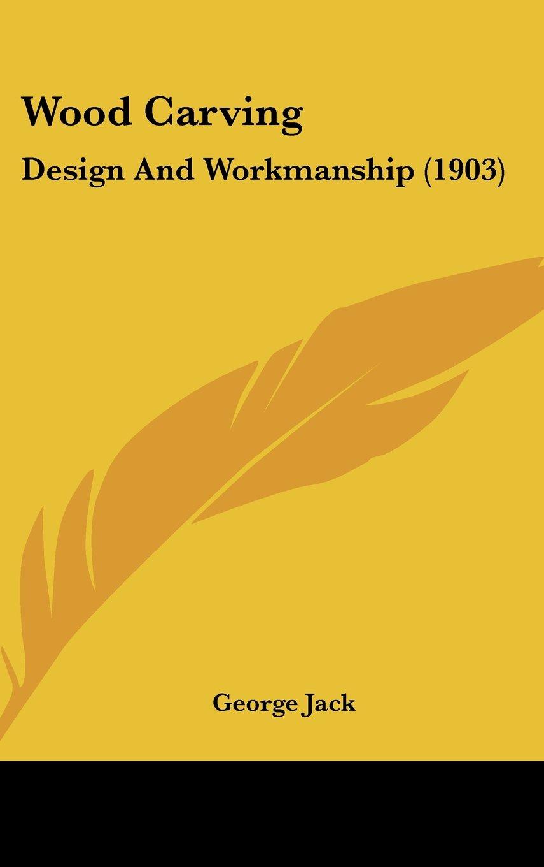 Read Online Wood Carving: Design And Workmanship (1903) ebook