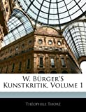 W. Bürger'S Kunstkritik, Volume 1, Théophile Thoré, 1141660199