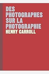 Des photographes sur la photographie Hardcover