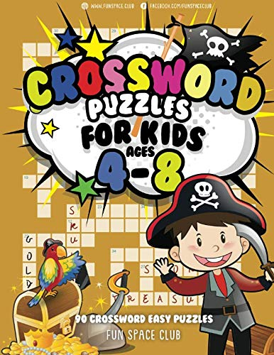 Crossword Puzzles for Kids Ages 4-8: 90 Crossword Easy Puzzle Books (Crossword and Word Search Puzzle Books for Kids) (Volume 8) (Kids Crossword Puzzle Books)