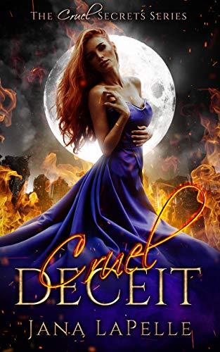 Cruel Deceit (Cruel Secrets Book 1) by [LaPelle, Jana]