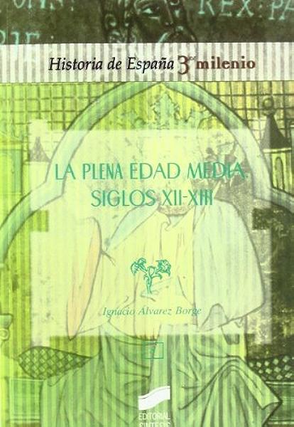 La plena Edad Media. Siglos xii-xiii (Historia de España, 3er ...