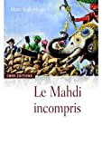 img - for Le mahdi incompris (French Edition) book / textbook / text book