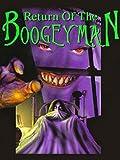 Return of the Boogeyman