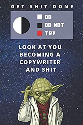 Two Year Undated Weekly Planner | Best Gift For Copywriter | Date of Week Blank For Daily Or Monthly Planning | Funny Yoda Quote Get Shit Done Cover: ... Year | Journal To Plan Day & Copywriting Goal