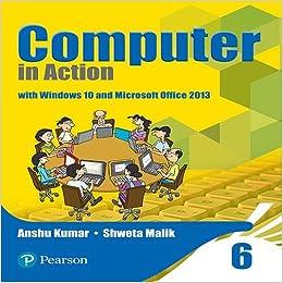 Computer in Action for CBSE Class 6: Amazon in: Shweta Malik, Anshu