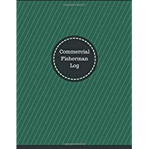Commercial Fisherman Log (Logbook, Journal - 126 pages, 8.5 x 11 inches): Commercial Fisherman Logbook (Professional Cover, Large)