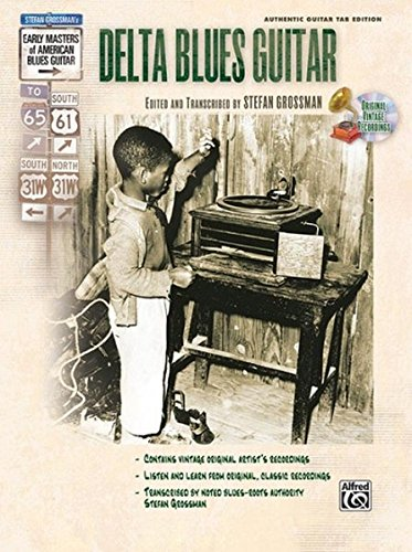 Delta Blues Guitar (Book & CD) (Stefan Grossman's Early Masters of American Blues Guitar) (Son Guitar House)
