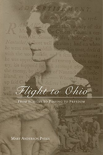 Flight to Ohio: From Slavery to Passing to Freedom