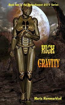 High Gravity (Embarkment 2577) by [Hammarblad, Maria]
