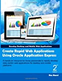Create Rapid Web Applications Using Oracle Application Express - Second Edition, Riaz Ahmed, 1492314188