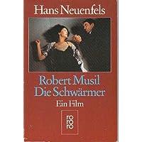 Robert Musil: Die Schwärmer. Ein Film.