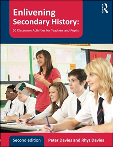 Book Enlivening Secondary History: 50 Classroom Activities for Teachers and Pupils