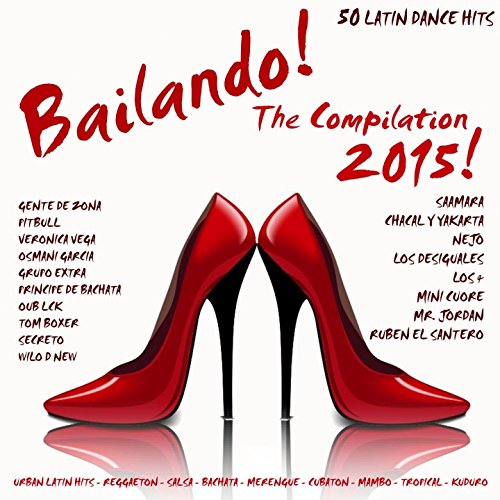 Bailando! The Compilation 2015...