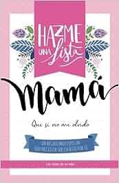 Hazme una lista mama: Las listas de tu vida: Amazon.es