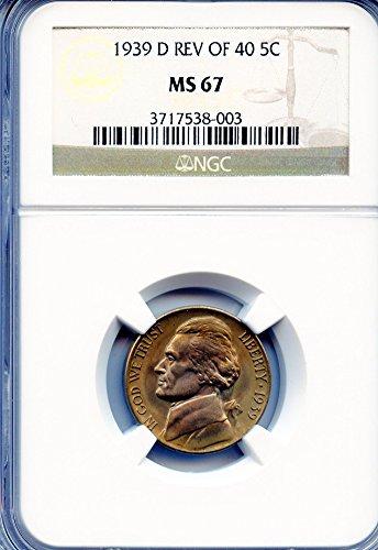 1939-D GEM BU Jefferson nickel graded by NGC MS67 REV of 40 (Mint Nickel Ngc Jefferson)