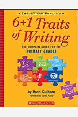 6 + 1 Traits of Writing: The Complete Guide for the Primary Grades Paperback