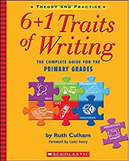 6 + 1 traits of writing: the complete guide: grades k-2 by ruth.