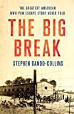 #6: The Big Break: The Greatest American WWII POW Escape Story Never Told
