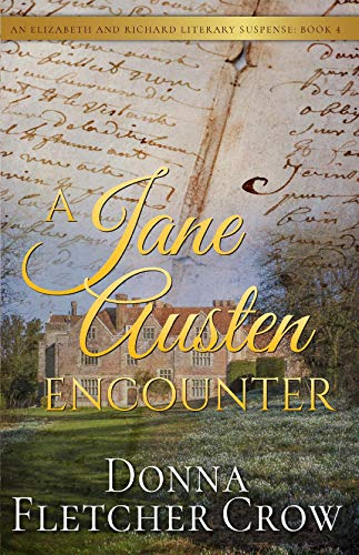 A Jane Austen Encounter (Elizabeth and Richard Literary Suspense Book 4) by [Crow, Donna Fletcher]