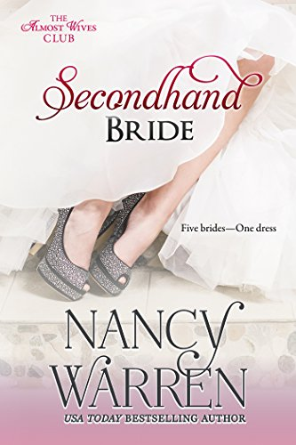 Secondhand Bride: Five Brides, One Enchanted Wedding Gown (The Almost Wives Club Book 2)