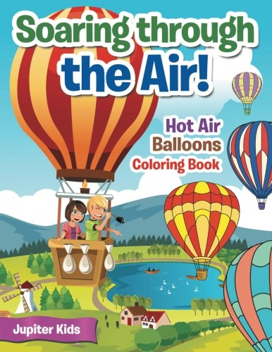 Soaring through the Air! Hot Air Balloons Coloring (Soaring Hot Air Balloon)