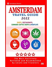 Amsterdam Travel Guide 2022: Shops, Restaurants, Coffee Shops, Attractions & Nightlife in Amsterdam (City Travel Guide 2022)