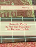 Romantic Pieces by Frantisek Max Knize for Baritone Ukulele, Ondrej Sarek, 1481046969