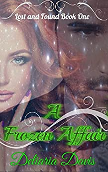 A Frozen Affair (Lost and Found Book 1) by [Davis, Deliaria]