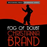Fog of Doubt: Mysterious Press-HighBridge Audio Classics | Christianna Brand