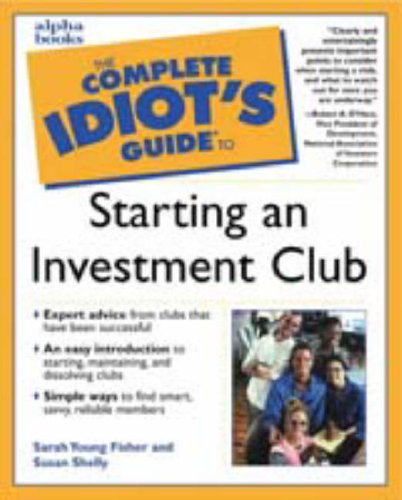 The Complete Idiot's Guide to Starting An Investment Club