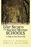 img - for The Lost Secrets of the Ancient Mystery Schools: 11 Steps to Your Divine Self book / textbook / text book