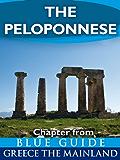The Peloponnese: including Corinth, Olympia, Sparta, the Mani, Sikyon, Nemea, Monemvasia, Nafplion, Mycenae, Epidaurus, Argos, Pylos, Mistra, Patras and ... Guide Greece the Mainland) (English Edition)