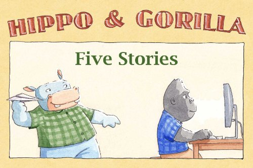 Five Stories (Hippo and Gorilla Book 6)