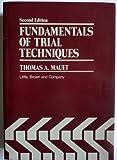 Fundamentals of Trial Techniques, Mauet, Thomas A., 0316550930