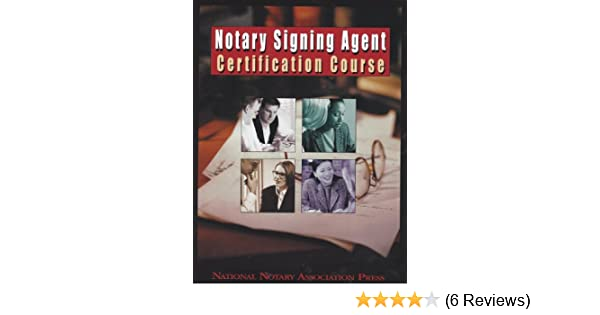 Notary signing agent certification course national notary notary signing agent certification course national notary association press 9781597670333 amazon books publicscrutiny Gallery
