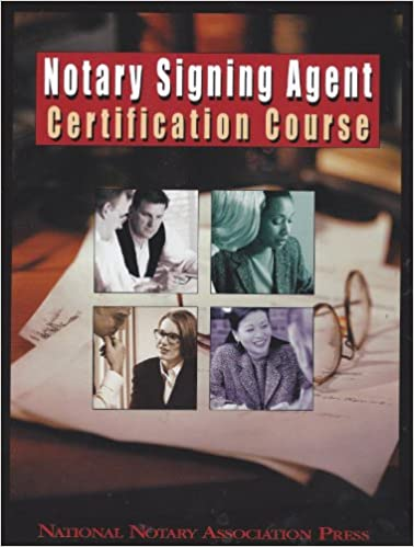 Notary signing agent certification course national notary notary signing agent certification course national notary association press 9781597670333 amazon books publicscrutiny Image collections